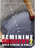 Feminine Anarchy: Girls Pissing in Public: No. 2