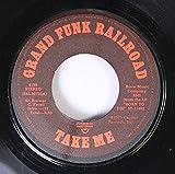 Grand Funk Railroad 45 RPM Take Me / Genevieve