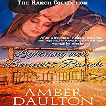 Lightning Over Bennett Ranch: The Ranch Collection, Book 2 (       UNABRIDGED) by Amber Daulton Narrated by Christy Williamson