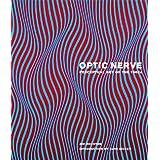 Optic Nerve: Perceptual Art of the 1960s ~ Joe Houston