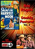 Roy Rogers Double Feature Vol  3: Shine on Harvest Moon and Heart of the Golden West