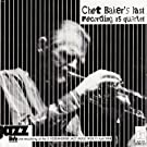 Live In Rosenheim - Chet Baker's Last Recording As Quartet 1988