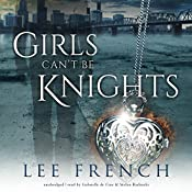 Girls Can't Be Knights: The Spirit Knights Series, Book 1 | Lee French
