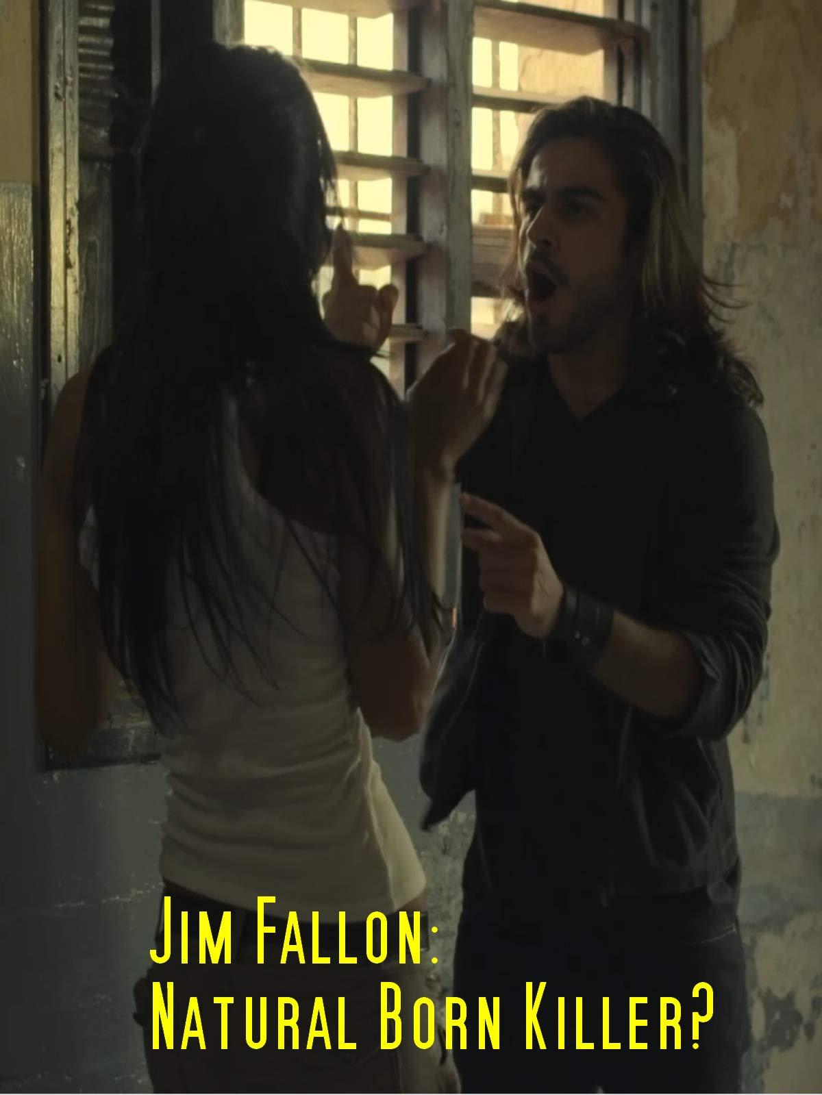 Jim Fallon: Natural Born Killer?