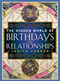 The Hidden World of Birthdays and Relationships (1416541977) by Turner, Judith