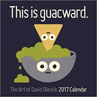 The Art of David Olenick 2017 Wall Calendar: This is guacward.