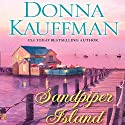Sandpiper Island (       UNABRIDGED) by Donna Kauffman Narrated by Lauren Fortgang