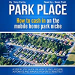 Park Place: How to Cash in on the Mobile Home Park Niche | Tony Ferris
