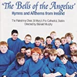 The Palestrina Choir The Bells of the Angelus: Hymns and Anthems from Ireland