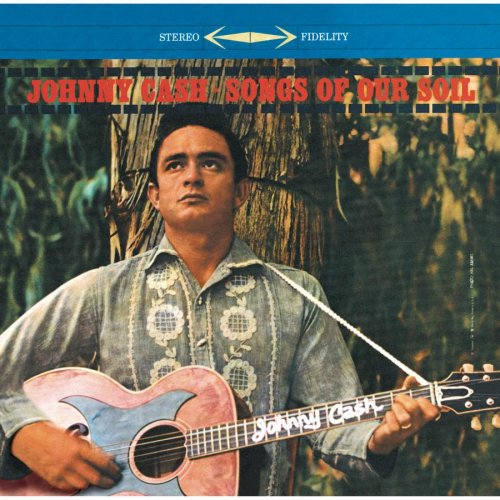 Johnny Cash - Songs of Our Soil - Zortam Music
