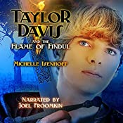 Taylor Davis and the Flame of Findul: Taylor Davis, Book 1 | Michelle Isenhoff