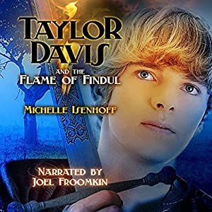 Taylor Davis and the Flame of Findul Audiobook