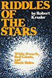 Riddles of the Stars: White Dwarfs, Red Giants and Black Holes (0152669078) by Kraske, Robert