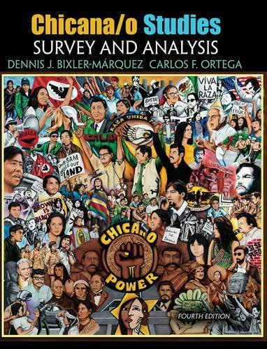 Chicana/o Studies: Survey and Analysis 4th edition by BIXLER MARQUEZ DENNIS J, ORTEGA CARLOS F (2014) Paperback