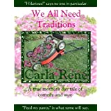 We All Need Traditions ~ Carla Ren�