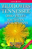 img - for Wildflowers of Tennessee, the Ohio Valley and the Southern Appalachians book / textbook / text book