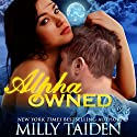 Alpha Owned (       UNABRIDGED) by Milly Taiden Narrated by Lauren Sweet