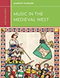 Anthology for Music in the Medieval West (Western Music in Context: A Norton History)