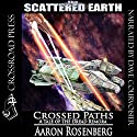 Crossed Paths: A Tale of the Dread Remora (Scattered Earth) Audiobook by Aaron Rosenberg Narrated by Dave Courvoisier