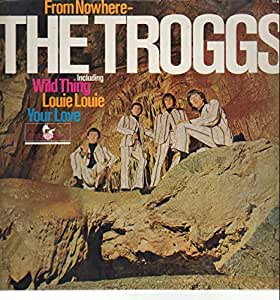 The Troggs From Nowhere