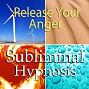 Release Your Anger Subliminal Affirmations: Anger Management Tips & Finding Inner Peace, Solfeggio Tones, Binaural Beats, Self Help Meditation Hypnosis | [Subliminal Hypnosis]