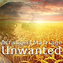 Arranged Marriage Unwanted Audiobook by V D Cain Narrated by Bethany L. Swafford
