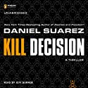 Kill Decision (       UNABRIDGED) by Daniel Suarez Narrated by Jeff Gurner