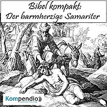 Bibel kompakt: Der barmherzige Samariter Hörbuch von Alessandro Dallmann Gesprochen von: Michael Freio Haas