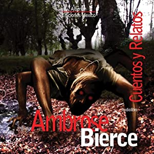 Cuentos y Relatos de Ambose Bierce [Stories and Tales of Ambose Bierce] | [Ambrose Bierce]