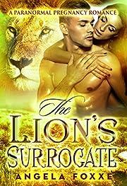 The Lion's Surrogate: A Paranormal Pregnancy Romance (The Surrogates Series Book 4)