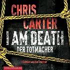 I Am Death: Der Totmacher (Hunter und Garcia Thriller 7) Hörbuch von Chris Carter Gesprochen von: Uve Teschner