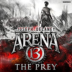 Arena 13: The Prey Audiobook