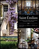 img - for Saint- milion: The Ch teaux, Winemakers, and Landscapes of Bordeaux s Famed Wine Region book / textbook / text book