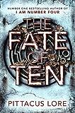 The Fate of Ten (Lorien Legacy)