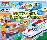 Fisher-Price Little People: Planes, Cars, Trucks, and Trains (Lift-the-Flap)