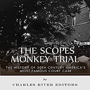 The Scopes Monkey Trial: The History of 20th Century America's Most Famous Court Case Audiobook