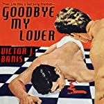 Goodbye, My Lover | Victor J. Banis