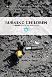 img - for Burning Children - A Jewish View of the War in Gaza book / textbook / text book