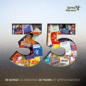 35 Songs Celebrating 35 Years of Spring Harvest (Live)