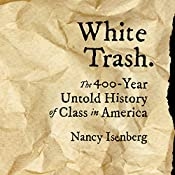 White Trash: The 400-Year Untold History of Class in America | [Nancy Isenberg]