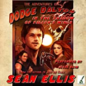The Adventures of Dodge Dalton in the Shadow of Falcon's Wings | [Sean Ellis]