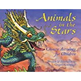 Animals in the Stars: Chinese Astrology for Children