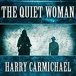 The Quiet Woman | Harry Carmichael