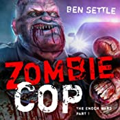 Zombie Cop: The Enoch Wars, Book One | Ben Settle