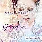 Hasse mich nicht (GötterFunke 2)   Marah Woolf