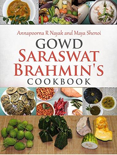 Gowd Saraswat Brahmin's Cookbook by Annapoorna Nayak, Maya Shenoi