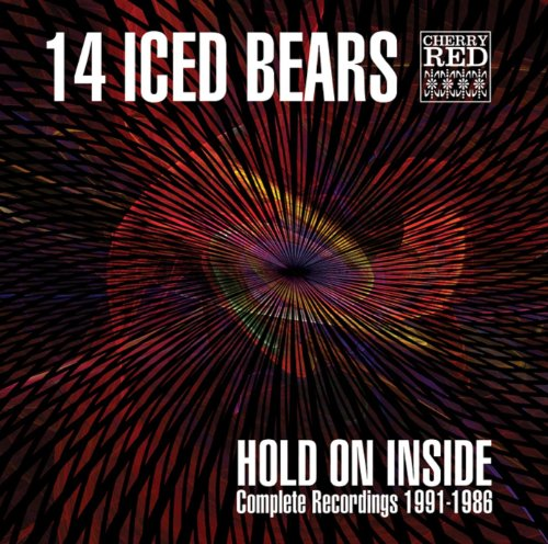 14 Iced Bears - Hold on Inside: Complete Recordings 1991 - 1986