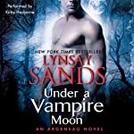 Under a Vampire Moon: An Argeneau Novel, Book 16 (       UNABRIDGED) by Lynsay Sands Narrated by Kirby Heyborne