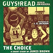Guys Read: The Choice | [James Brown]
