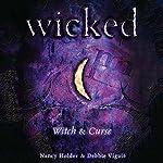Wicked: Witch, Wicked Series Book 1 | Nancy Holder,Debbie Viguie